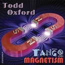 Tango Magnetism - Todd Oxford